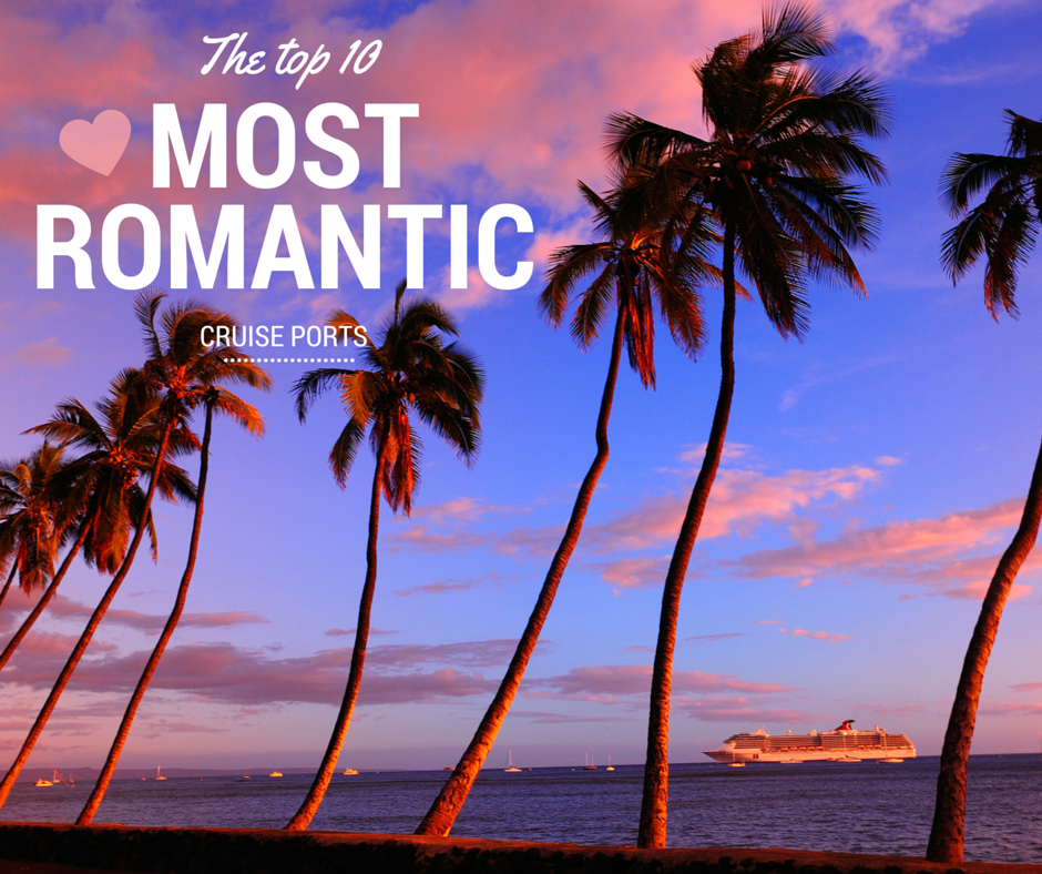 10 Romantic Cruise Ports